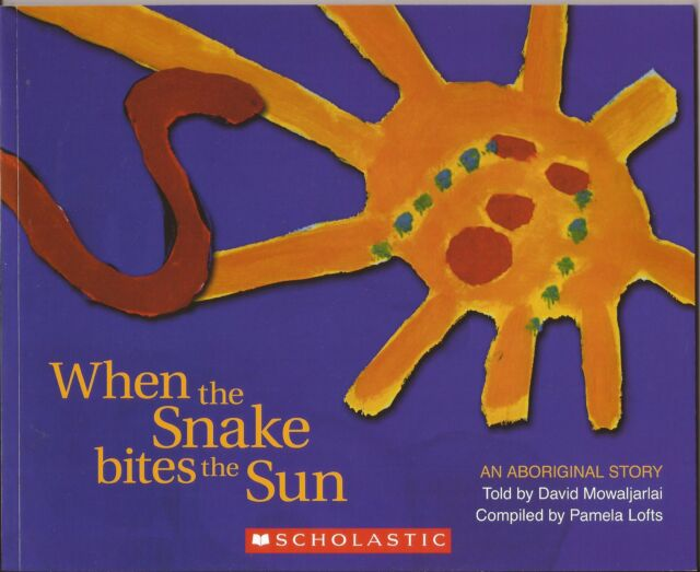 WHEN THE SNAKE BITES THE SUN An Aboriginal Story Childrens Picture Story Book