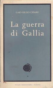 LA-GUERRA-DI-GALLIA-G-Giulio-Cesare-1-ED-Boringhieri-1961-MC3
