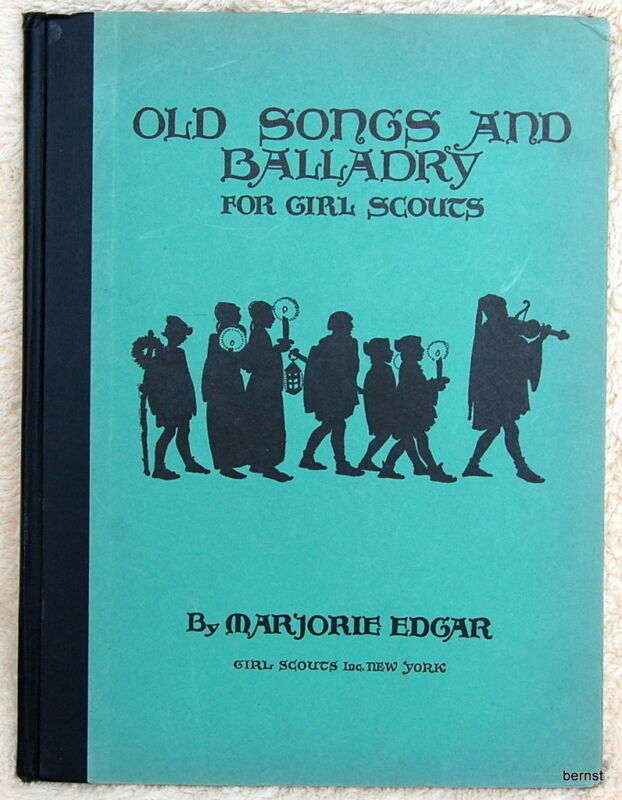 VINTAGE GIRL SCOUT - 1930 OLD SONGS AND BALLADRY FOR GIRL SCOUTS - RARE & UNIQUE