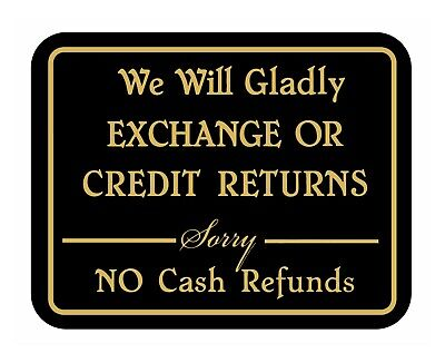 We Will Gladly Exchange Or Credit Returns Retail Store Policy Business Sale Sign
