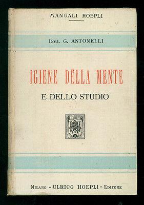 ANTONELLI GIUSEPPE IGIENE DELLA MENTE MANUALI HOEPLI 1906 MEDICINA PSICOLOGIA
