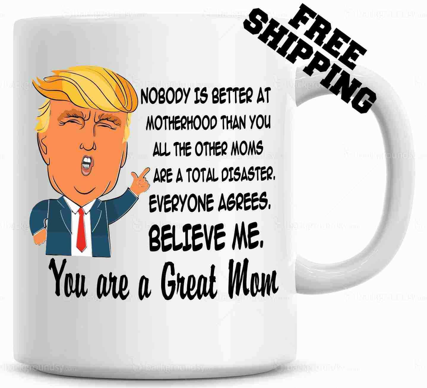 Trump Mothers Day Mug , Mothers Day Gift , Christmas Gift ,