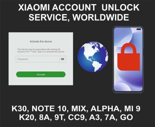 Xiaomi Mi Account Unlock Service Worldwide, K30, Mi Note 10, Note 8T, Redmi 8T,