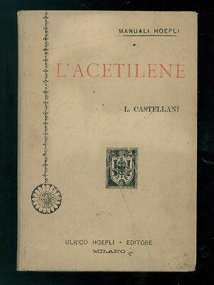 CASTELLANI LUIGI L'ACETILENE MANUALI HOEPLI 1897 CHIMICA