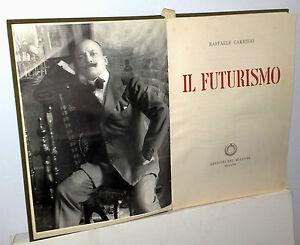 Raffaele-Carrieri-IL-FUTURISMO-Edizioni-del-milione-Milano-1961