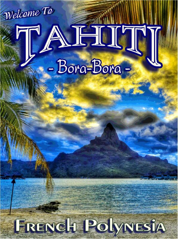 French Polynesian Islands Bora Bora Tahiti Beach Travel Advertisement Poster