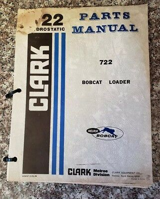 Clark Bobcat Loader Hydrostatic 722 Parts Manual
