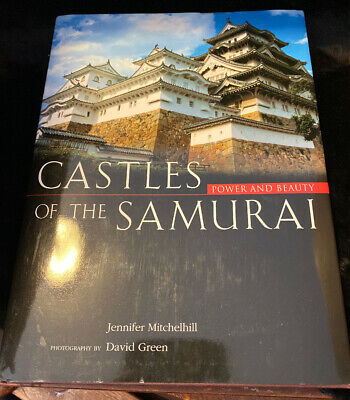 Castles of the Samurai: Power and Beauty, Mitchelhill, Jennifer—Rare 1st