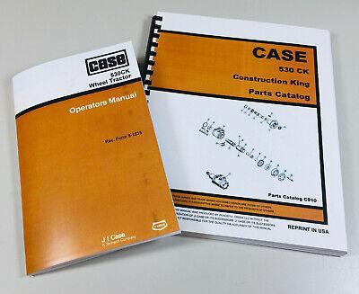 Case 530ck Wheel Tractor Operators Owners Manual Parts Catalog Set