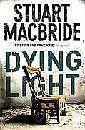 Stuart MacBride Dying Light