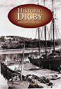 Historic Digby: Images Of Our Past by Mike Parker