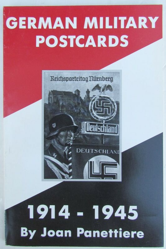GERMAN MILITARY POSTCARDS 1914-1945 JOAN PANETTIERE ILLUSTRATED REFERENCE BOOK
