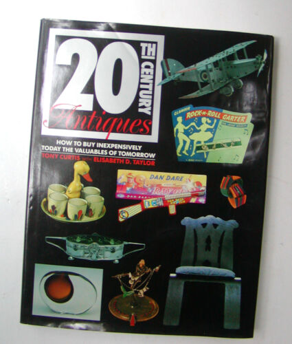 20th Century Antiques - How to Buy Inexpensively Today by Curtis & Taylor