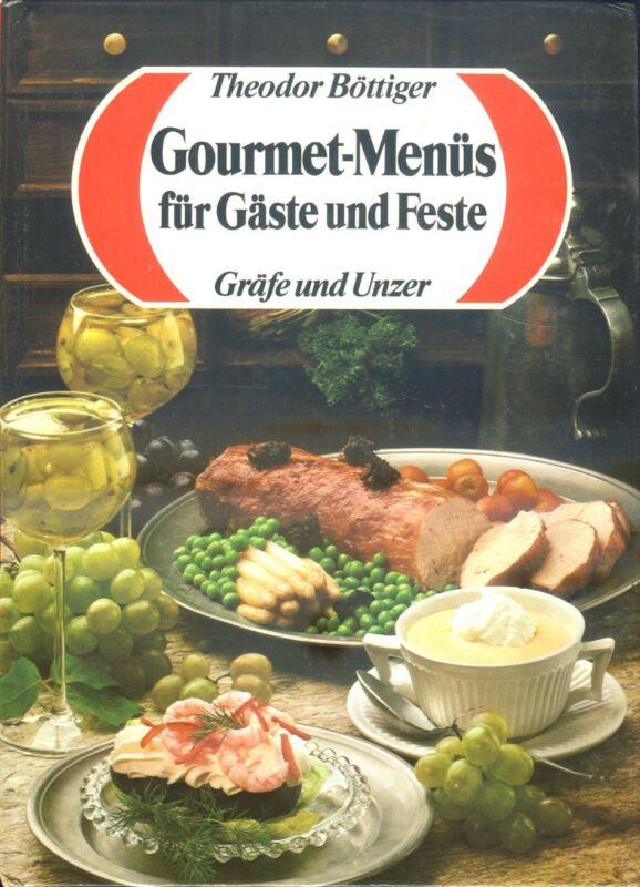 Gourmet-Menüs für Gäste und Feste, Feinschmecker Rezepte, die sicher gelingen