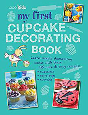 Cake Pops Ideas (My First Cupcake Decorating Book: 35 Fun Ideas for Decorating Cupcakes, Cake)