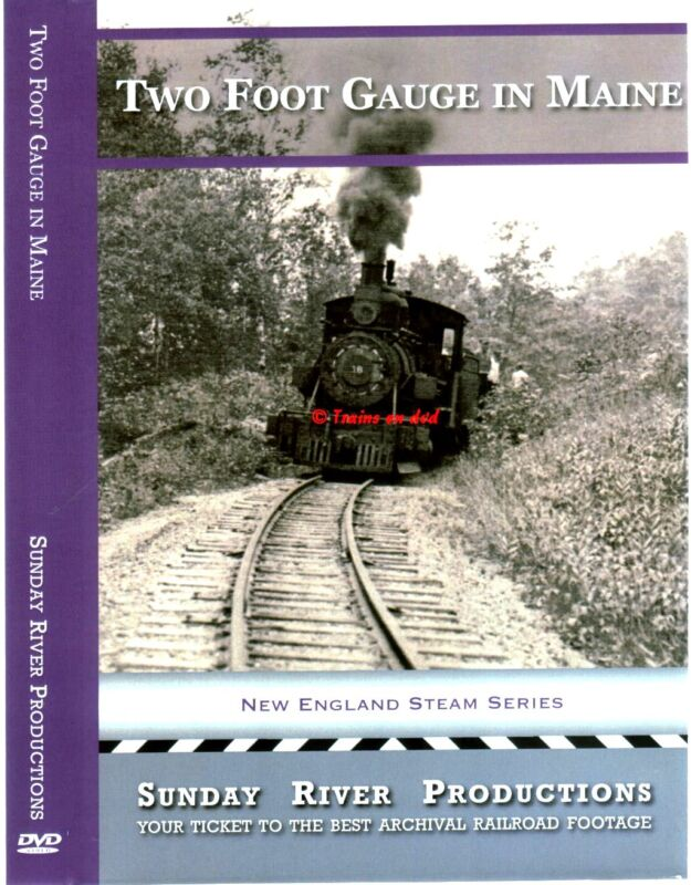 TWO FOOT GAUGE IN MAINE SUNDAY RIVER PRODUCTIONS NEW DVD-R VIDEO