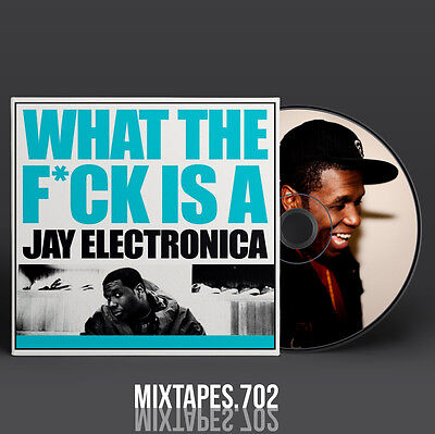 Jay Electronica   What The F Ck Is A Jay Electronica Mixtape  Cd Front Back