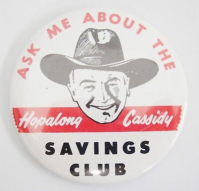 """Ask Me About Hopalong Cassidy Savings Club 3"""" Button Pinback William Boyd 1950"""