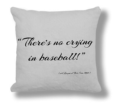 A League of Their Own Film Quote Pillow Cushion Cover Gift (FQ040)