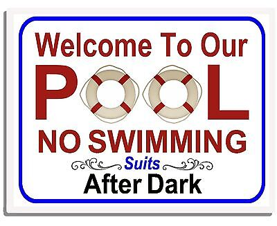 Welcome To Our Pool No Swimming Suits After Dark Laminated Funny Pool Sign