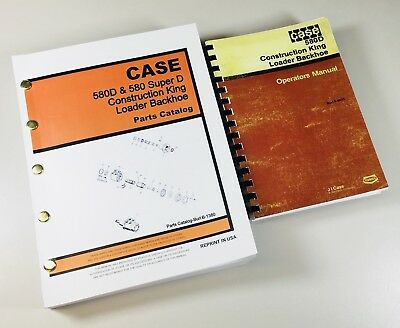 Case 580d Super D Ck Loader Backhoe Operators Manual Parts Catalog Assembly