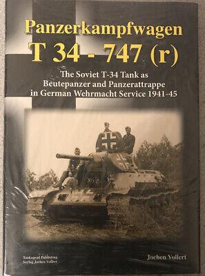 Panzerkampfwagen T 34 - 747(r): The Soviet T-34 Tank as Beutepanzer and Panzerat