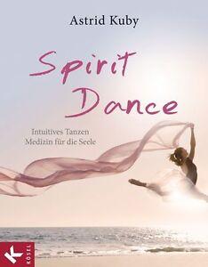 Spirit Dance von Astrid Kuby (2013, Taschenbuch), ungelesen!