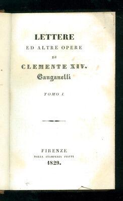 LETTERE ED ALTRE OPERE DI CLEMENTE XIV GANGANELLI PIATTI 1829 VATICANO