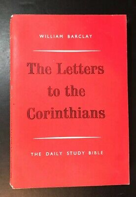 The Letters to the Corinthians (Daily Study Bible), William Barclay