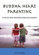 """Buddha Heart Parenting"" for your family by Dr CL Claridge Maleny Caloundra Area Preview"