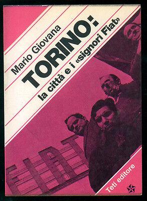 GIOVANA MARIO TORINO LA CITTA' E I SIGNORI FIAT TETI 1977 I° EDIZ. AUTO PIEMONTE