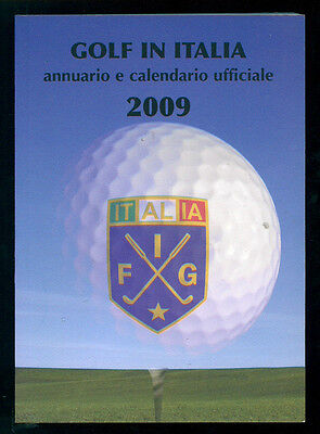 GOLF IN ITALIA 2009 ANNUARIO E CALENDARIO UFFICIALE FEDERAZIONE ITALIANA GOLF