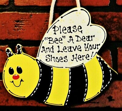 Bee BUMBLEBEE Leave Shoes Here SIGN Remove Take Off Plaque Wall Art Hanger