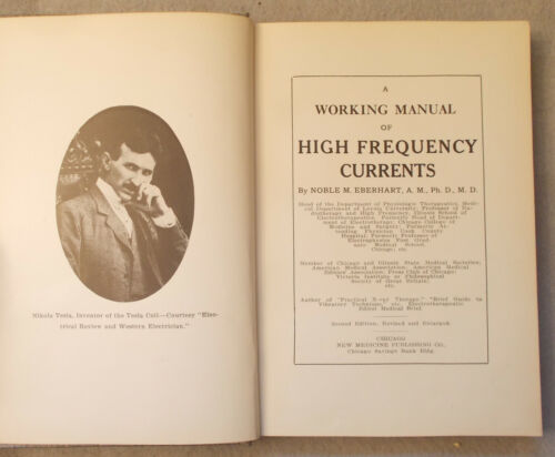1913 WORKING MANUAL OF HIGH FREQUENCY CURRENTS Noble Eberhart MEDICINE Tesla