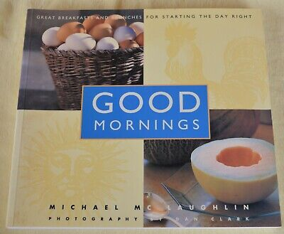 GOOD MORNINGS Great Breakfasts & Brunches Starting Day Right Michael (Great Breakfasts)