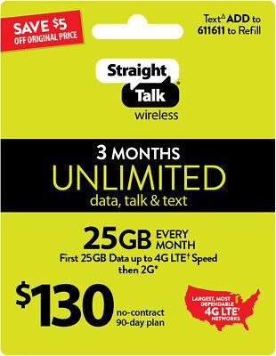 Straight Talk $130 Refill Card 25Gb LTE Unlimited Talk,Text,Data,3MONTHS=90Days