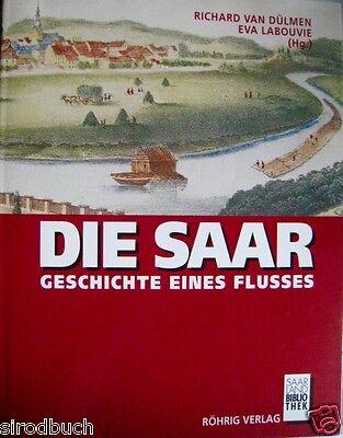 Die Saar Geschichte eines Flusses Richard van Dülmen Eva Labouvie 1992 Saarland