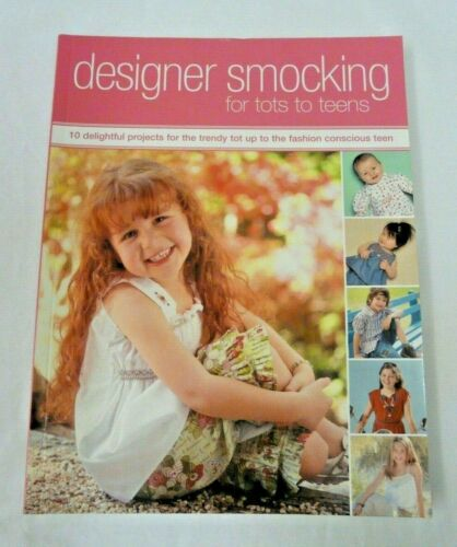 Designer Smocking for Tots to Teens 10 Projects Patterns Included 116 Pages New