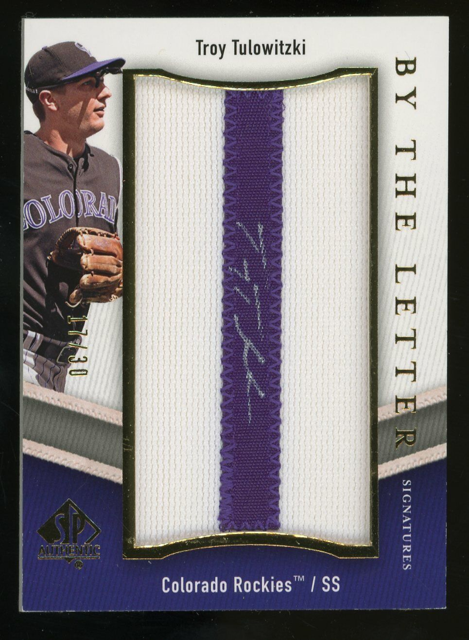 2009 SP Authentic Troy Tulowitzki Rockies By The Letter Patch AUTO 17/30 - $11.61