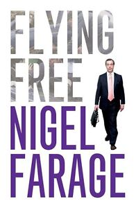 Flying Free, Nigel Farage, Good, Paperback