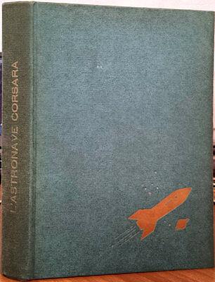 James Elton, L'astronave corsara (I Libri del 2000), Ed. AMZ, 1963