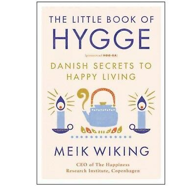 The Little Book of Hygge Danish Secrets To Happy Living By Meik Wiking Hardcover