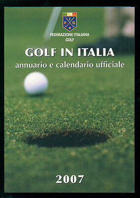 GOLF IN ITALIA 2007 ANNUARIO E CALENDARIO UFFICIALE FEDERAZIONE ITALIANA GOLF
