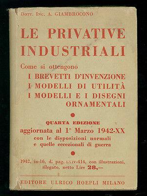 GIAMBROCONO ARMANDO LE PRIVATIVE INDUSTRIALI MANUALI HOEPLI 1942 DIRITTO