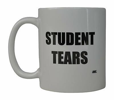 Funny Teachers Coffee Mug Best Teacher Student Tears School Novelty Cup