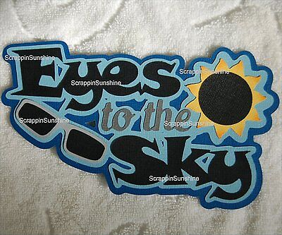 SOLAR ECLIPSE Eyes to the Sky Die Cut Title Scrapbook Page Paper Piece - SSFFDeb