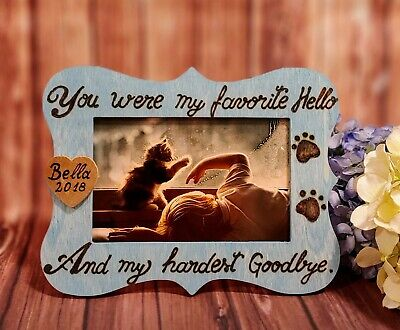 Pet Memorial Picture Frame Photo Frame for Dog or Cat You were my favorite hello