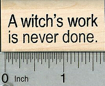 Halloween Saying Rubber Stamp, a Witch's Work is Never Done B34705 WM](Work Halloween)