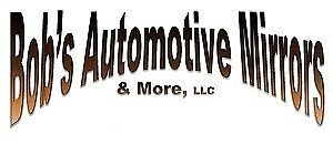 Bobs Automotive Mirrors And More