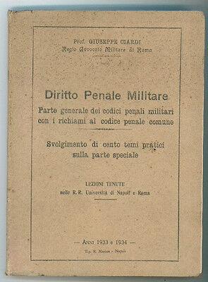 CIARDI GIUSEPPE DIRITTO PENALE MILITARE TIP. R. MARINA 1933 - 1934